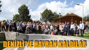DENİZLİ'YE HAYRAN KALDILAR