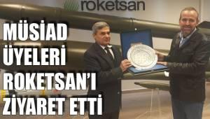 MÜSİAD ÜYELERİ ROKETSAN'I ZİYARET ETTİ