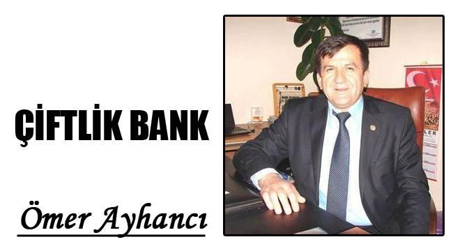 ÇİFTLİK BANK