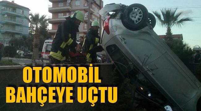 OTOMOBİL BAHÇEYE UÇTU