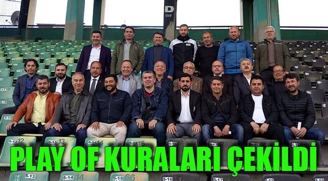 PLAY OF KURALARI ÇEKİLDİ