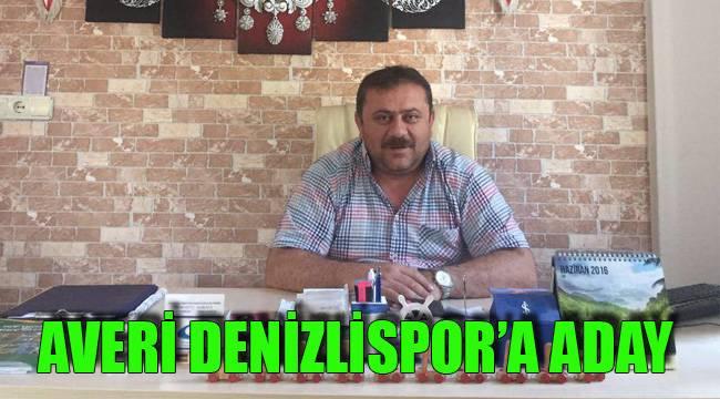 AVERİ DENİZLİSPOR'A ADAY