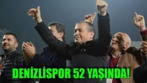DENİZLİSPOR 52 YAŞINDA