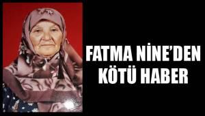 FATMA NİNE'DEN KÖTÜ HABER
