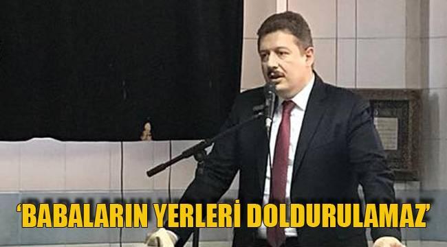 'BABALARIN YERLERİ DOLDURULAMAZ'