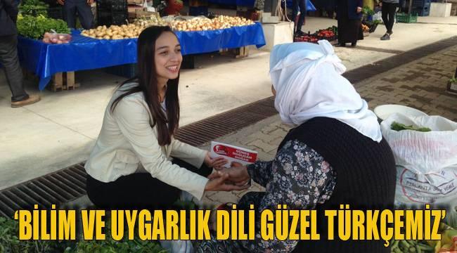 'BİLİM VE UYGARLIK DİLİ GÜZEL TÜRKÇEMİZ'
