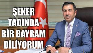 ŞEKER TADINDA BİR BAYRAM DİLİYORUM