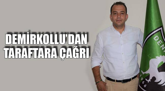 DEMİRKOLLU'DAN TARAFTARA ÇAĞRI