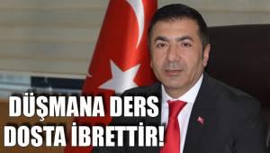 DÜŞMANA DERS DOSTA İBRETTİR!