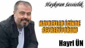 HAYRETLER İÇİNDE SEYREDİYORUM