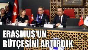 ERASMUS'UN BÜTÇESİNİ ARTIRDIK