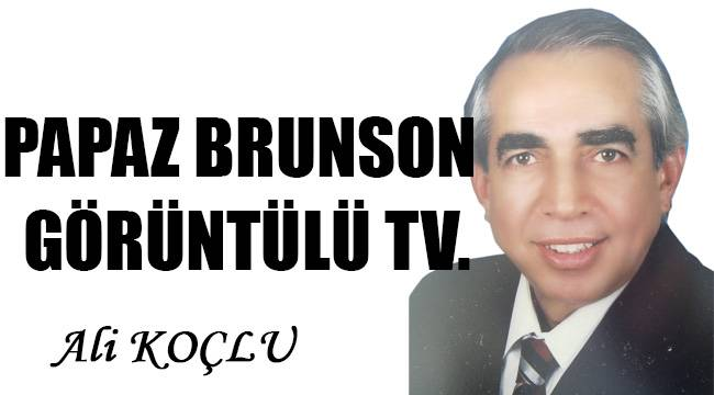 PAPAZ BRUNSON GÖRÜNTÜLÜ TV