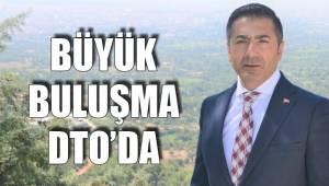 BÜYÜK BULUŞMA DTO'DA