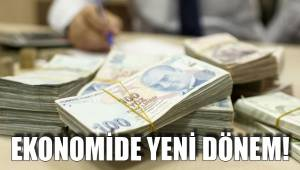 Ekonomide yeni dönem!