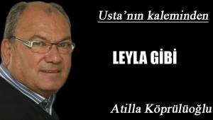 LEYLA GİBİ