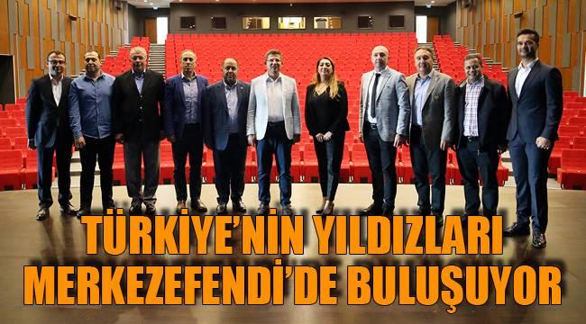 Türkiye'nin yıldızları Merkezefendi'de buluşuyor
