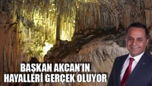 Başkan Akcan'ın hayalleri gerçek oluyor