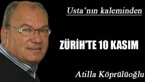 ZÜRİH'TE 10 KASIM