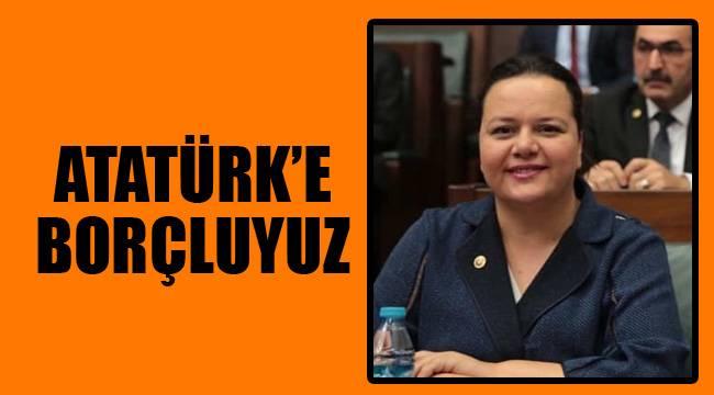 Atatürk'e Borçluyuz
