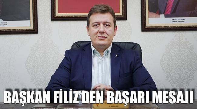 Başkan Filiz'den Başarı Mesajı