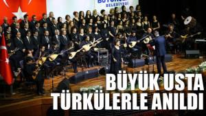 Büyük usta türkülerle anıldı
