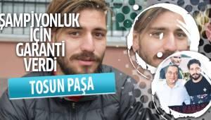 """ÇAL'IN """"TOSUN PAŞASI"""" GARANTİ VERDİ"""