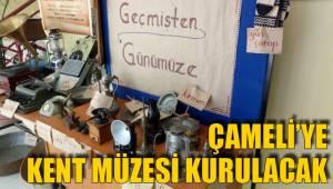 Çameli'ye Kent Müzesi Kurulacak