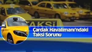 Denizli Çardak Havalimanı'ndaki Taksi Sorunu