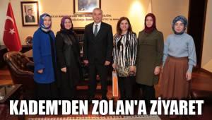 KADEM'DEN ZOLAN'A ZİYARET