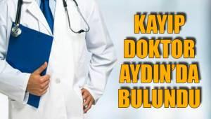 Kayıp doktor Aydın'da bulundu