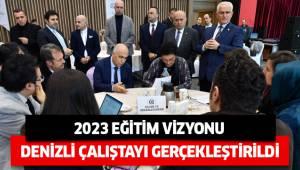 2023 Eğitim Vizyonu Denizli Çalıştayı Gerçekleştirildi