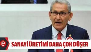 """""""BÖYLE GİDERSE SANAYİ ÜRETİMİ DAHA ÇOK DÜŞER"""""""