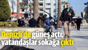 Denizli'de güneş açtı, vatandaşlar sokağa çıktı