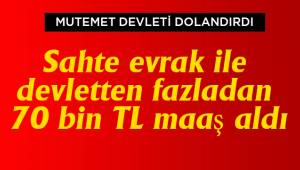 DEVLETİ 70 BİN LİRA DOLANDIRDI