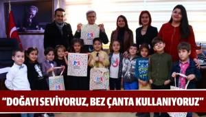"""""""DOĞAYI SEVİYORUZ, BEZ ÇANTA KULLANIYORUZ"""""""
