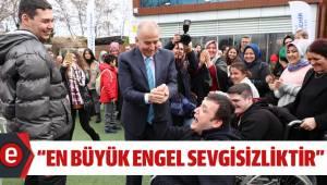 """""""EN BÜYÜK ENGEL SEVGİSİZLİKTİR"""""""