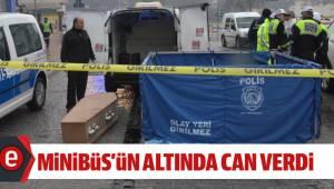 Genç kız minibüsün altında kalarak hayatını kaybetti