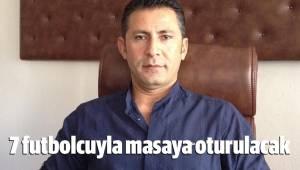 İÇ TRANSFERDE 7 FUTBOLCUYLA GÖRÜŞÜLECEK
