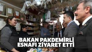BAKAN PAKDEMİRLİ ESNAFI ZİYARET ETTİ