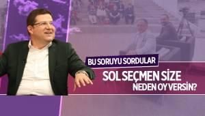 Başkan Subaşıoğlu'na bu soruyu sordular: SOL SEÇMEN SİZE NEDEN OY VERSİN?