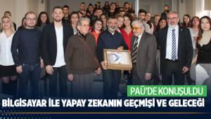 'Bilgisayar ile Yapay Zekanın Geçmişi ve Geleceği' PAÜ'de konuşuldu