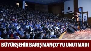 BÜYÜKŞEHİR BARIŞ MANÇO'YU UNUTMADI