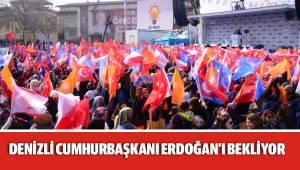 Denizli Cumhurbaşkanı Erdoğan'ı bekliyor