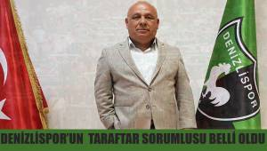 Denizlispor'un Taraftar sorumlusu belli oldu