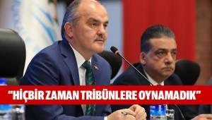 """""""HİÇBİR ZAMAN TRİBÜNLERE OYNAMADIK"""""""