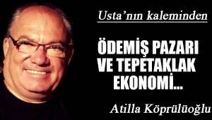 ÖDEMİŞ PAZARI VE TEPETAKLAK EKONOMİ...