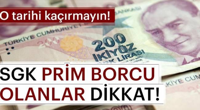 SGK PRİM BORCU OLANLAR DİKKAT!