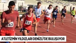ATLETİZMİN YILDIZLARI DENİZLİ'DE BULUŞUYOR