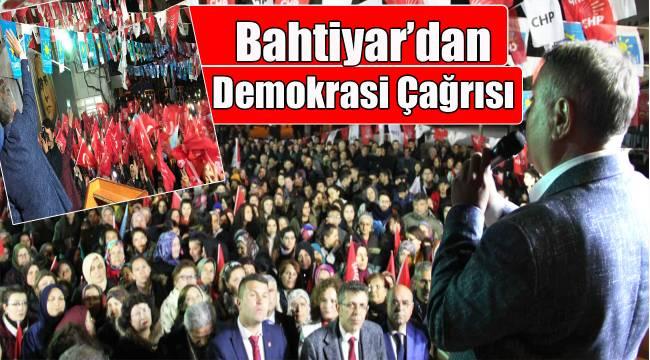 Bahtiyar'dan Demokrasi Çağrısı