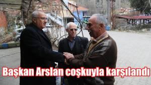 Başkan Arslan coşkuyla karşılandı